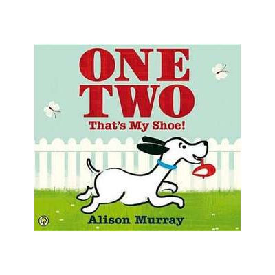 One Two That's My Shoe - Alison Murray
