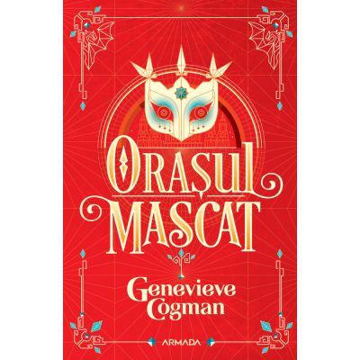 Orasul mascat (Seria Biblioteca invizibila, partea a II-a) - Genevieve Cogman