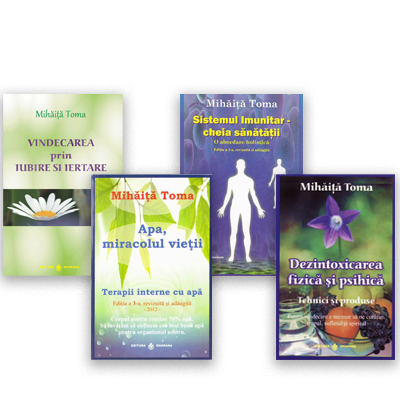 Pachet carti Mihaita Toma ( 4 volume ) Apa, miracolul vietii, Dezintoxicarea fizica si psihica, Sistemul imunitar - Cheia sanatatii si Vindecarea prin iubire si iertare