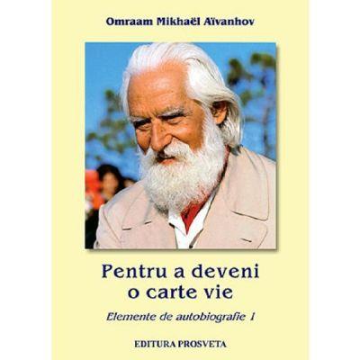 Pentru a deveni o carte vie - Omraam Mikhael Aivanhov