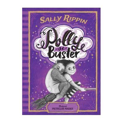 Polly si Buster. Misterul pietrelor magice - Sally Rippin