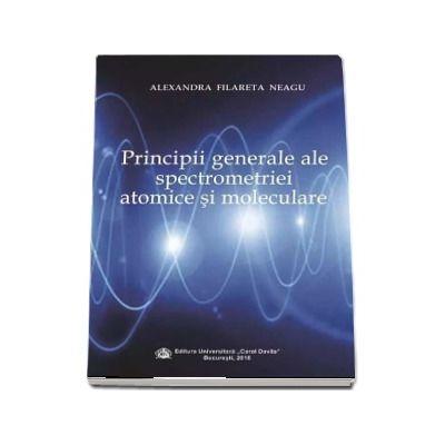 Principii generale ale spectrometriei atomice si moleculare - Filareta Alexandra Neagu