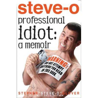 Professional Idiot: A Memoir - Stephen Steve-O Glover