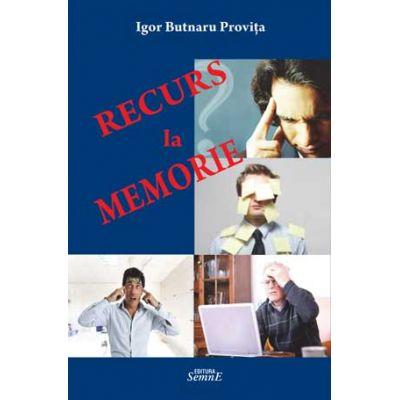 Recurs la memorie - Igor Butnaru Provita