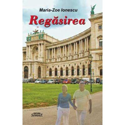 Regasirea - Maria Zoe Ionescu