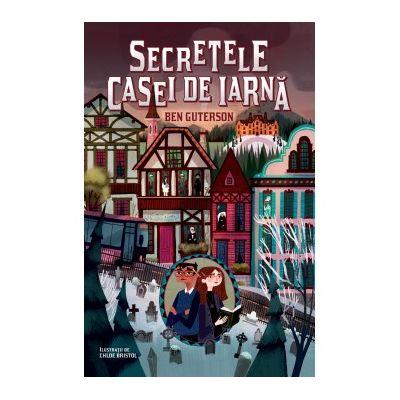 Secretele Casei de Iarna - Ben Guterson