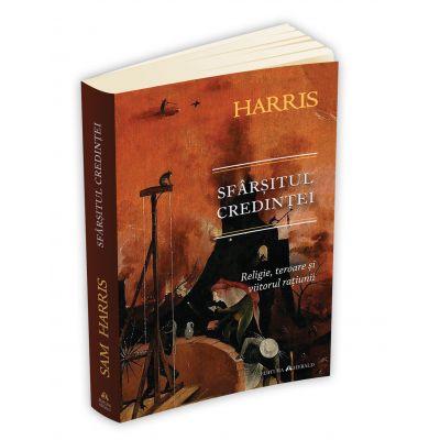 Sfarsitul credintei: religie, teroare si viitorul ratiunii - Sam Harris