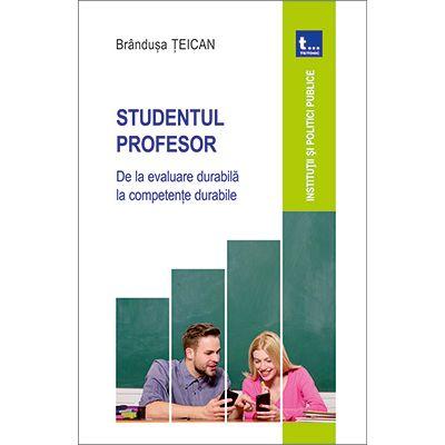 Studentul Profesor. De la evaluare durabila la competente durabile - Brandusa Teican