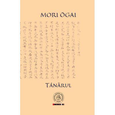 Tanarul - Mori Ogai