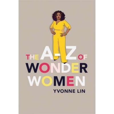 The A-Z of Wonder Women - Yvonne Lin