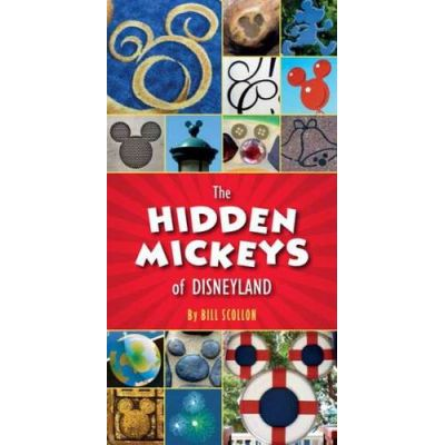 The Hidden Mickeys Of Disneyland - Bill Scollon