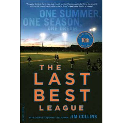 The Last Best League, 10th anniversary edition: One Summer, One Season, One Dream - Jim Collins