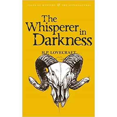 The Whisperer in Darkness, Volume One: Collected Stories - Howard Philips Lovecraft