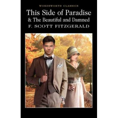 This Side of Paradise & the Beautiful and Damned - F. Scott Fitzgerald