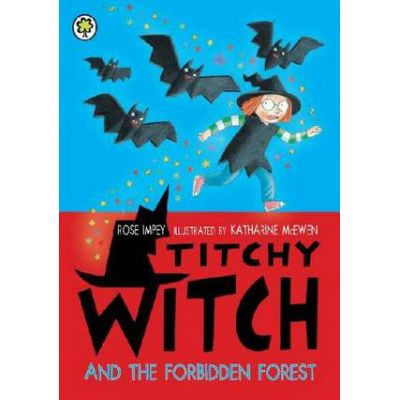Titchy Witch and the Forbidden Forest - Rose Impey