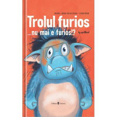 Trolul furios…nu mai e furios!? - Barbara van den Speulhof