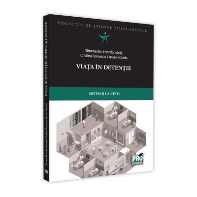 Viata in detentie: sistem si calitate - Cristina Tomescu, Lucian Rotariu