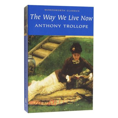 Way We Live Now - Anthony Trollope