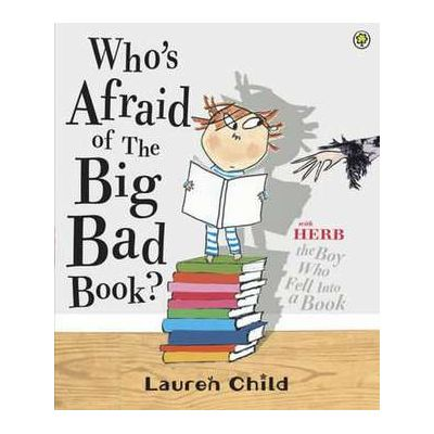 Who's Afraid of the Big Bad Book? - Lauren Child