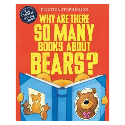 Why Are there So Many Books About Bears? - Kristina Stephenson