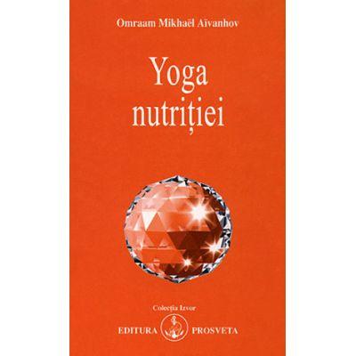 Yoga nutritiei - Omraam Mikhael Aivanhov