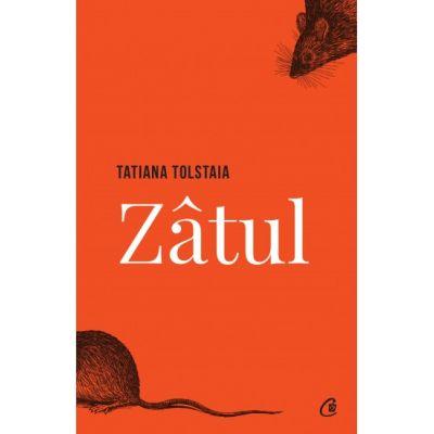 Zatul - Tatiana Tolstaia