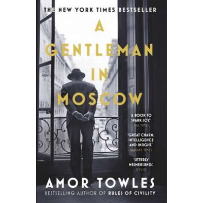 A Gentleman in Moscow - Amor Towles