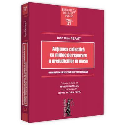Actiunea colectiva ca mijloc de reparare a prejudiciilor in masa - Ioan Ilies Neamt