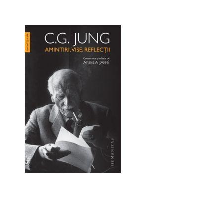 Amintiri, vise, reflectii. consemnate si editate de Aniela Jaffe - C. G. Jung
