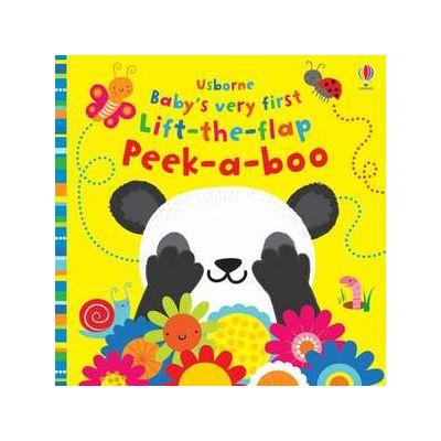 Baby's Very First Lift-the-Flap Peek-a-Boo (Baby's Very First Books) - Fiona Watt