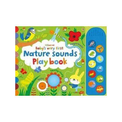 Baby's Very First Nature Sounds Playbook (Carti cu sunete Usborne) - Fiona Watt