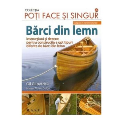 Barci din lemn - Gil Gilpatrick