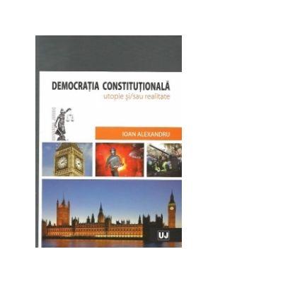 Democratia constitutionala - Ioan Alexandru
