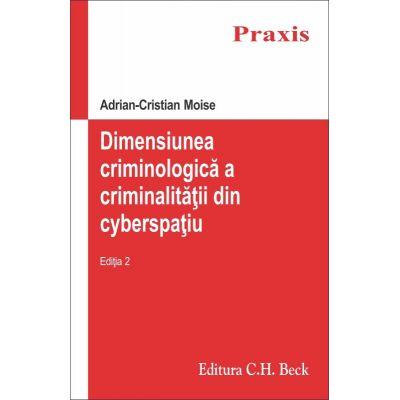 Dimensiunea criminologica a criminalitatii din cyberspatiu - Adrian Cristian Moise