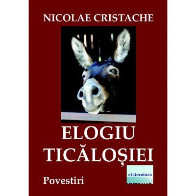 Elogiu Ticalosiei - Nicolae Cristache