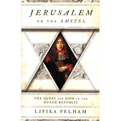 Jerusalem on the Amstel - Lipika Pelham