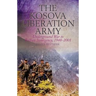 Kosova Liberation Army - James Pettifer