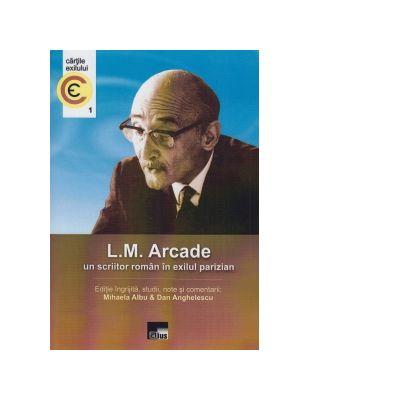 L. M. Arcade - un scriitor roman in exilul parizian - L. M. Arcade