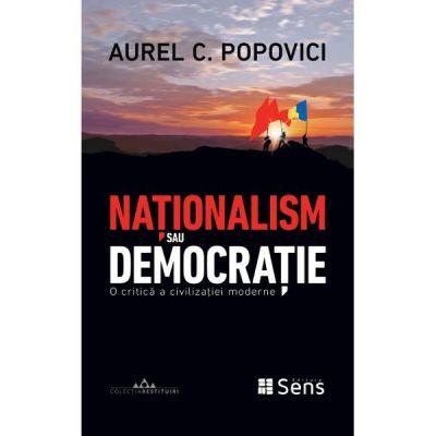 Nationalism sau democratie - Aurel C. Popovici