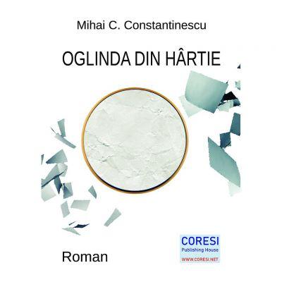 Oglinda din hartie - Mihai C. Constantinescu