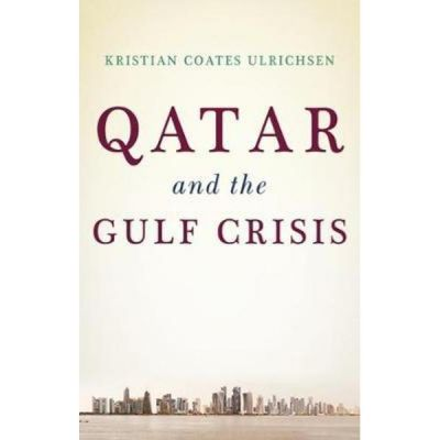 Qatar and the Gulf Crisis - Kristian Coates Ulrichsen