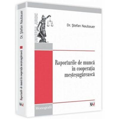 Raporturile de munca in cooperatia mestesugareasca - Stefan Naubauer