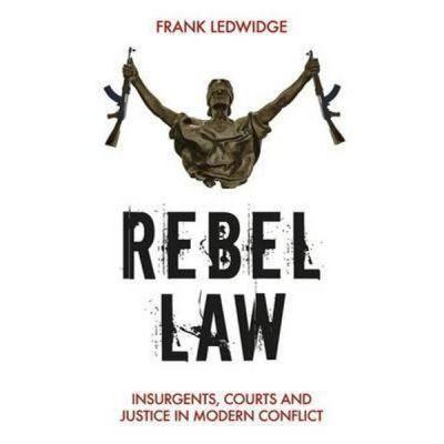Rebel Law - Frank Ledwidge