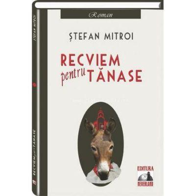 Recviem pentru Tanase - Stefan Mitroi
