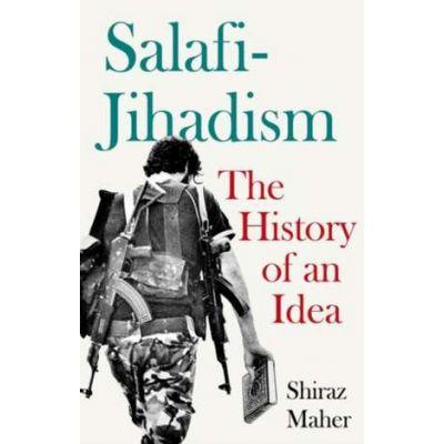 Salafi-Jihadism - Shiraz Maher