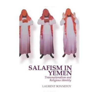 Salafism in Yemen - Laurent Bonnefoy