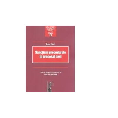 Sanctiuni procedurale in procesul civil - Marian Nicolae, Paul Pop