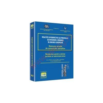 Sesiunea anuala de comunicari stiintifice 2008 Sibiu. Realitati si perspective ale procesului de integrare a Romaniei in Uniunea Europeana
