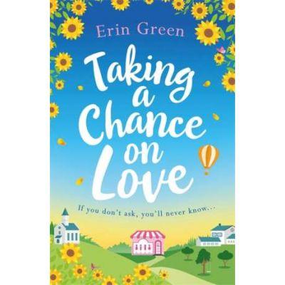 Taking a Chance on Love - Erin Green