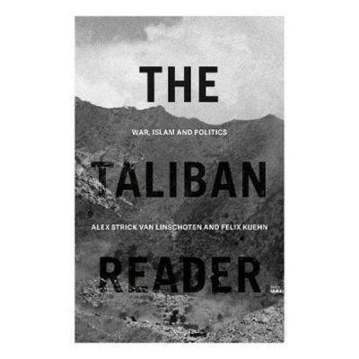 Taliban Reader - Alex Strick van Linschoten, Felix Kuehn